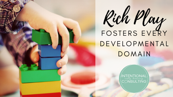 Rich play fosters all development